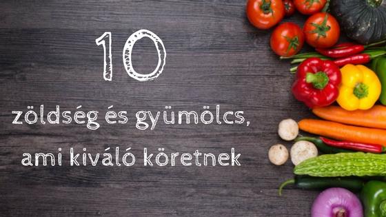 10 zöldség és gyümölcs, amiből kiváló köretet készíthetsz