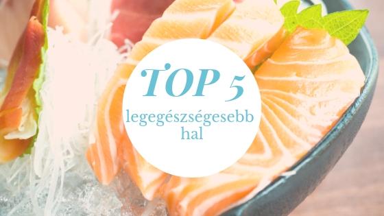 Top 5 legegészségesebb hal
